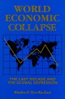 9780963564504: World Economic Collapse: The Last Decade and the Global Depression
