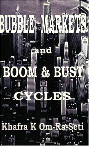9780963564542: Bubble Markets and Boom and Bust Cycles: Paradigm Revolutions in the Information Age