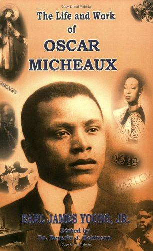 9780963564573: The Life and Work of Oscar Micheaux: Pioneer Black Author and Filmmaker