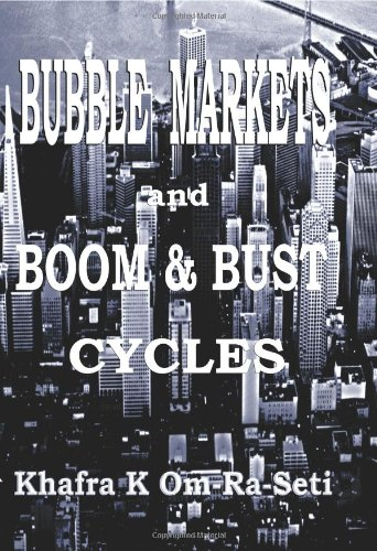 9780963564580: Bubble Markets and Boom & Bust Cycles: Paradigm Revolutions in the Information Age