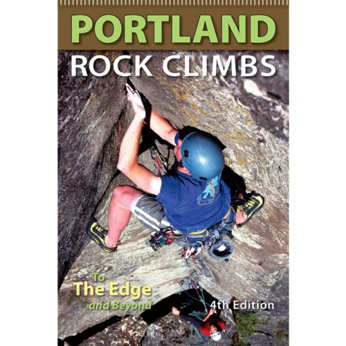 9780963566034: Portland Rock Climbs. To The Edge and Beyond