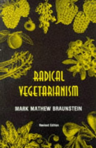 9780963566317: Radical Vegetarianism: A Dialectic of Diet and Ethic