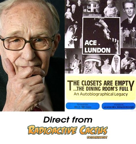 The Closets Are Empty.the Dining Room's Full An Autobiographical Legacy: Lundon, Ace