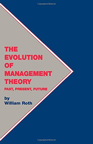 The Evolution of Management Theory: Past, Present, Future