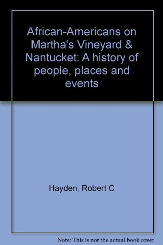 African-Americans on Martha's Vineyard & Nantucket: A History of People, Places and Events...