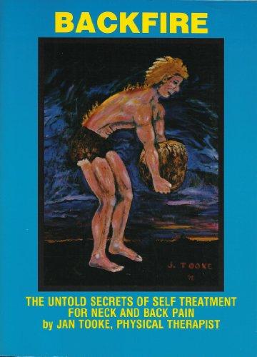 Backfire: The Untold Secrets of Self Treatment: Tooke, Jan F.