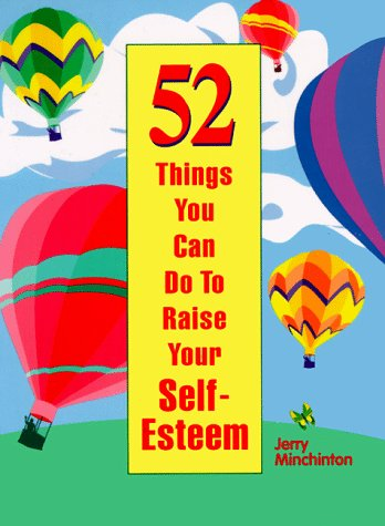 9780963571960: 52 Things You Can Do to Raise Your Self-Esteem