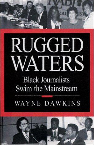 9780963572073: Rugged Waters: Black Journalists Swim the Mainstream