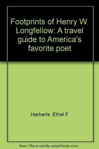 9780963573506: Footprints of Henry W. Longfellow: A Travel Guide To America's Favorite Poet