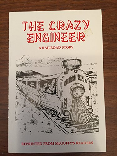 The Crazy Engineer-A Railroad Story