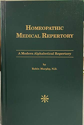 Homeopathic Clinical Repertory: Robin Murphy