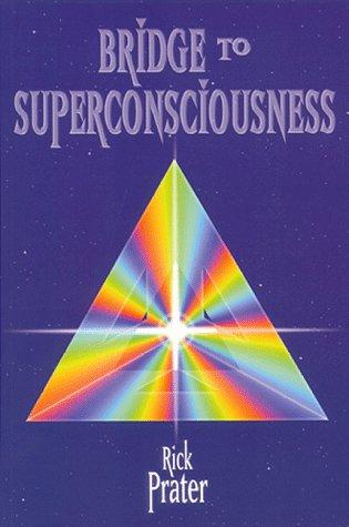 Bridge to Superconsciousness: Prater, Rick