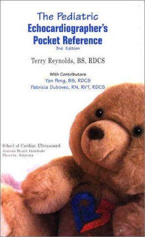 The Pediatric Echocardiographer's Pocket Reference (0963576771) by Terry Reynolds; Peng Yan; Patricia Dubovec