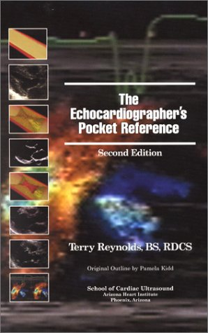 The Echocardiographer's Pocket Reference, Second Edition (0963576798) by Reynolds, Terry; Kidd, Pamela