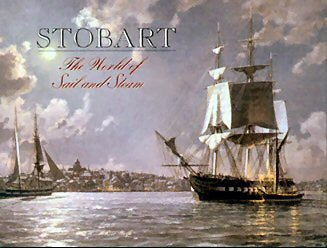 9780963577528: Stobart: The World of Sail and Steam