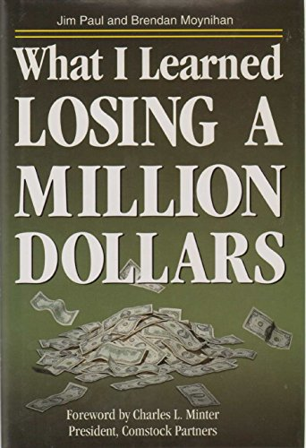 9780963579492: What I Learned Losing a Million Dollars