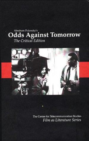 Odds Against Tomorrow: A Critical Edition: Polonsky, Abraham, Schultheiss, John