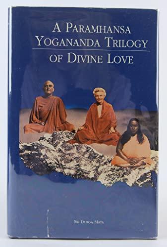 A Paramhansa Yogananda Trilogy of Divine Love: Sri Durga Mata,