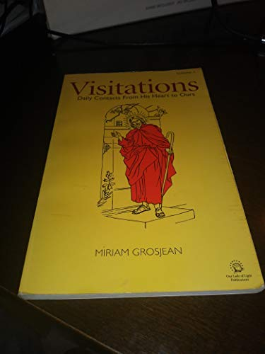 Visitations: Daily Contacts From His Heart to: Miriam Grosjean