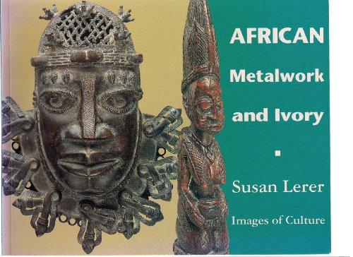 African Metalwork and Ivory: Lerer, Susan