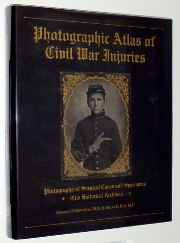 9780963586186: Photographic Atlas of Civil War Injuries: Photographs of Surgical Cases and Specimens, Otis Historical Archives