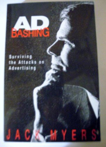 Adbashing: Surviving the Attacks on Advertising: Myers, Jack
