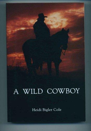 9780963586902: A Wild Cowboy