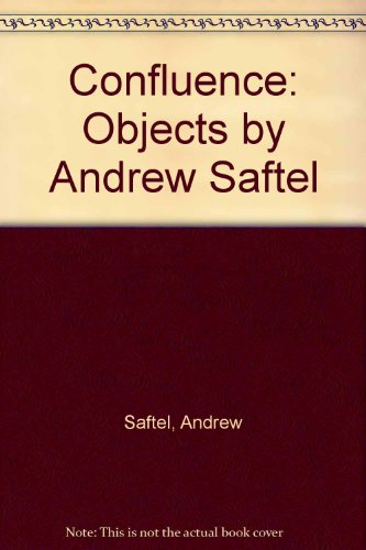 9780963588111: Confluence: Objects by Andrew Saftel