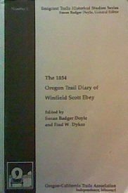 9780963590169: The 1854 Oregon Trail Diary of Winfield Scott Ebey (Emigrant Trails Historical Studies Series)