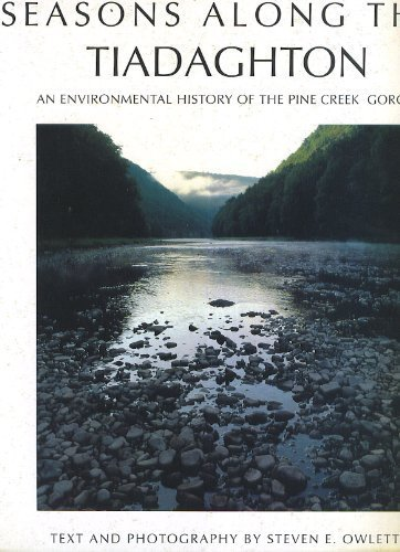 9780963590510: Seasons Along the Tiadaghton: An Environmental History of the Pine Creek Gorge