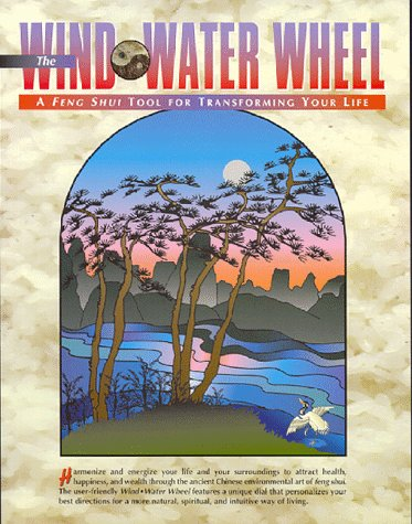 9780963590671: The Wind-Water Wheel: A Feng Shui Tool for Transforming Your Life (Specialty-folder with dial)