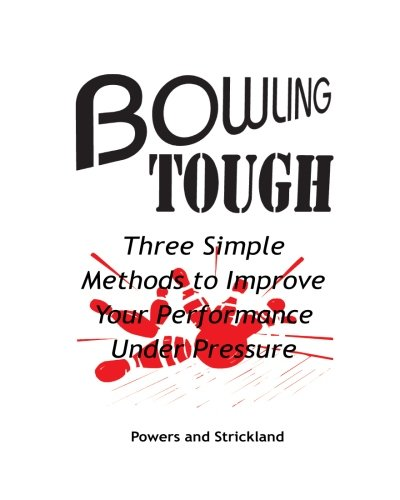 9780963591906: Bowling Tough: Three Simple Methods to Improve Your Performance Under Pressure