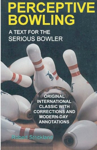 9780963591913: Perceptive Bowling: A Text for the Serious Bowler