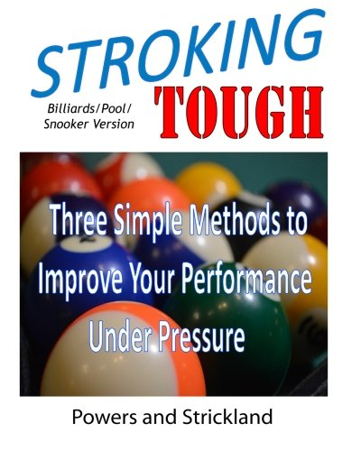 Stroking Tough: Three Simple Methods to Improve: William G Powers;