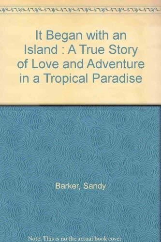 It Began with an Island : A: Barker, Sandy
