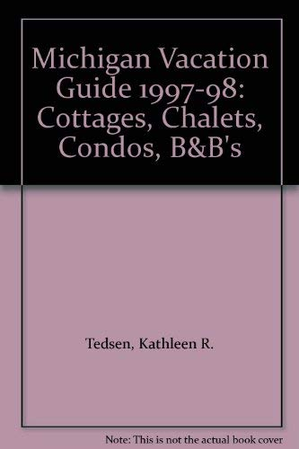9780963595324: Michigan Vacation Guide 1997-98: Cottages, Chalets, Condos, B&B's