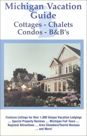 9780963595331: Michigan Vacation Guide 1999: Cottages, Chalets, Condos, B&B's