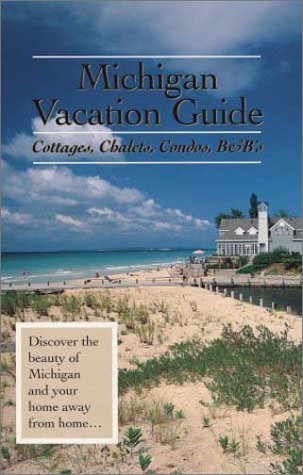 9780963595348: Michigan Vacation Guide: Cottages, Chalets, Condos, B&B's