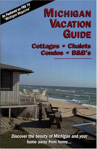 9780963595362: Michigan Vacation Guide: Cottages, Chalets, Condos, B&B's