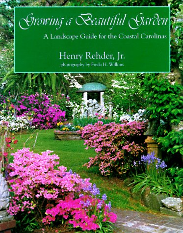 Growing a Beautiful Garden : A Landscape: Rehder, Henry, Jr.