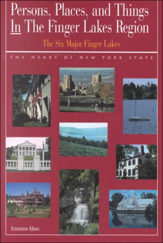 Persons, Places and Things in the Finger Lakes Region (2000 Edition): Emerson Klees