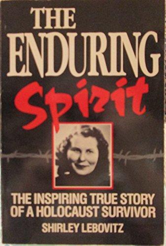 The Enduring Spirit : The Inspiring True: Shirley Leibovitz