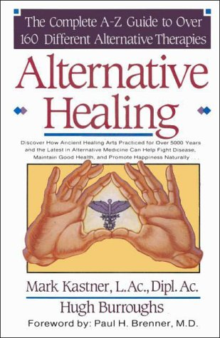 9780963599711: Alternative Healing: The Complete A-Z Guide to over 160 Different Alternative Therapies
