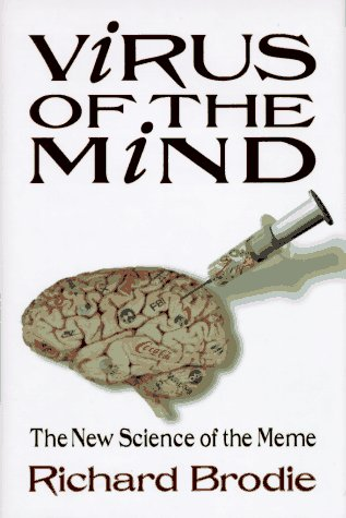 9780963600110: Virus of the Mind: The New Science of the Meme