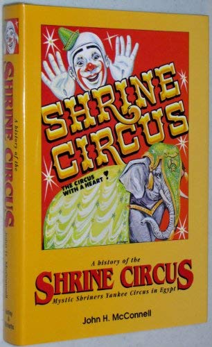 9780963601926: Shrine Circus: A History of the Mystic Shriners' Yankee Circus in Egypt