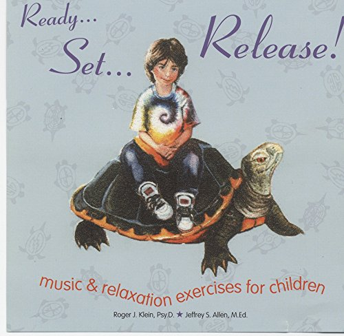 9780963602718: Ready... Set... Release!: Music and Relaxation Exercises for Children