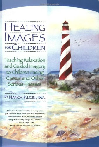 Healing Images for Children: Teaching Relaxation and: Nancy C. Klein