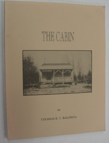 9780963603203: The cabin: A fishing and hunting camp where families found pleasures beyond the art of fly-casting and the pursuit of game