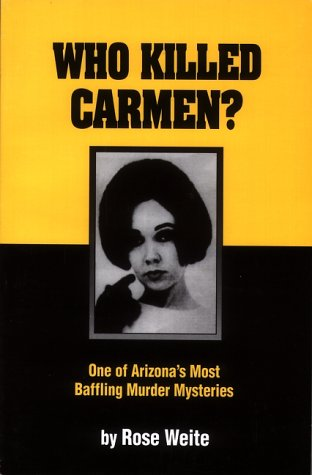 Who Killed Carmen?: Weite, Rose