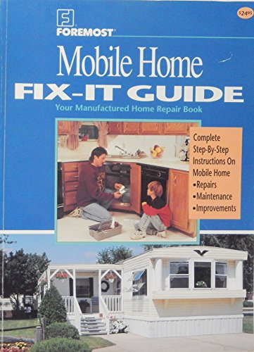 9780963606006: Foremost Mobile Home Fix It Guide: Your Manufactured Home Repair Book